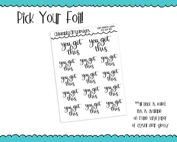 Foiled Hand Lettered You Got This Motivational Planner Stickers for Erin Condren, Plum Planner, Happy Planner, or Any Size Planners - Adorably Amy Designs