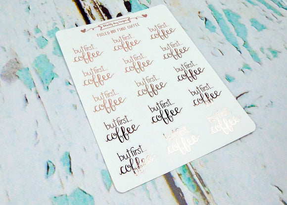 Foiled Hand Lettered But First.. Coffee Planner Stickers for any Planner or Insert - Adorably Amy Designs