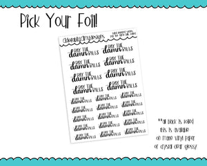 Foiled Hand Lettered Pay the Damn Bills Typography Planner Stickers for any Planner or Insert - Adorably Amy Designs