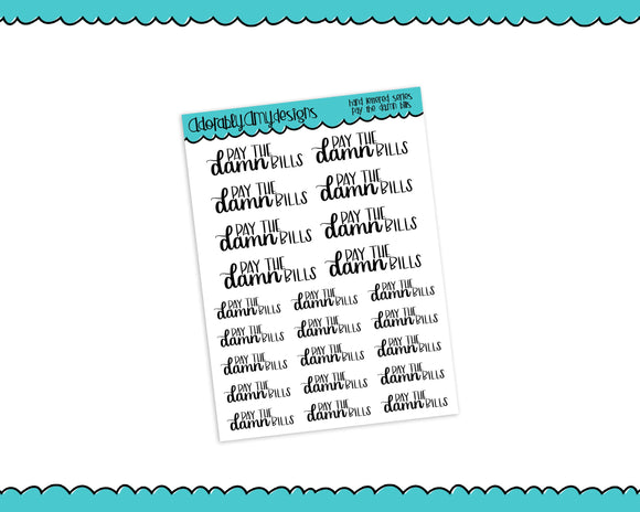 Hand Lettered Pay the Damn Bills Reminder Planner Stickers for any Planner or Insert - Adorably Amy Designs