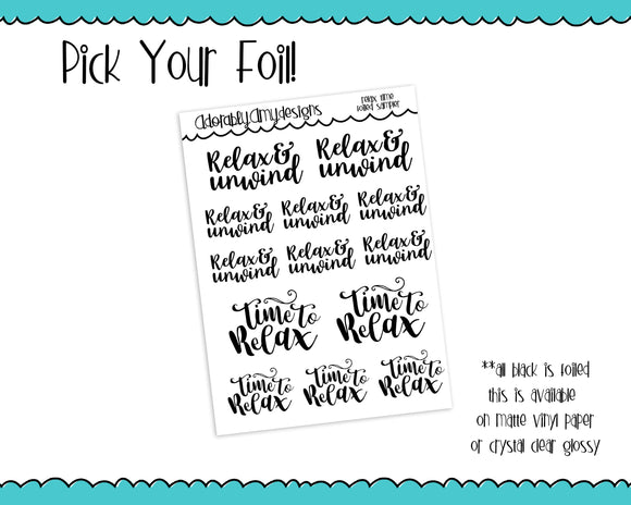 Foiled Relax and Unwind Time to Relax Typography Planner Stickers for Erin Condren, Plum Planner, Inkwell Press, Any Size Planners - Adorably Amy Designs