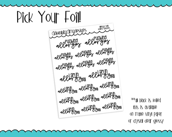 Foiled Allergy Hell Spring Allergies Typography Planner Stickers for Erin Condren, Plum Planner, Inkwell Press, or Any Size Planners