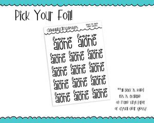 Foiled Snarky Leave Me Alone Typography Planner Stickers for any Planner or Insert - Adorably Amy Designs
