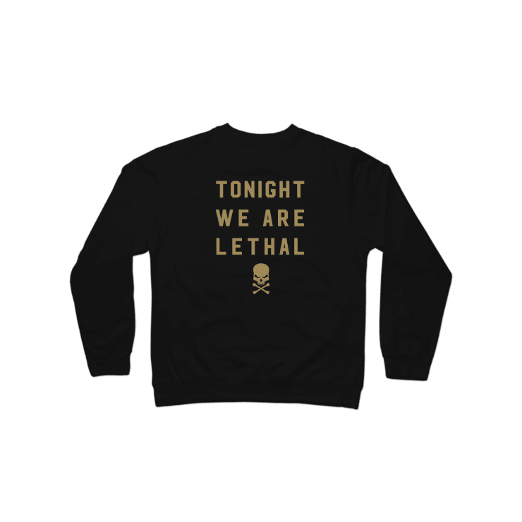 Tonight We Are Lethal Crewneck Sweatshirt | Crewneck Sweatshirt | Bleacher Report Shop