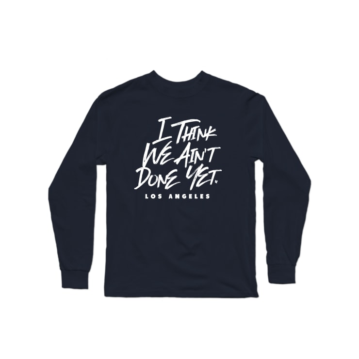 Ain't Done Yet Longsleeve Shirt | Longsleeve Shirt | Bleacher Report Shop