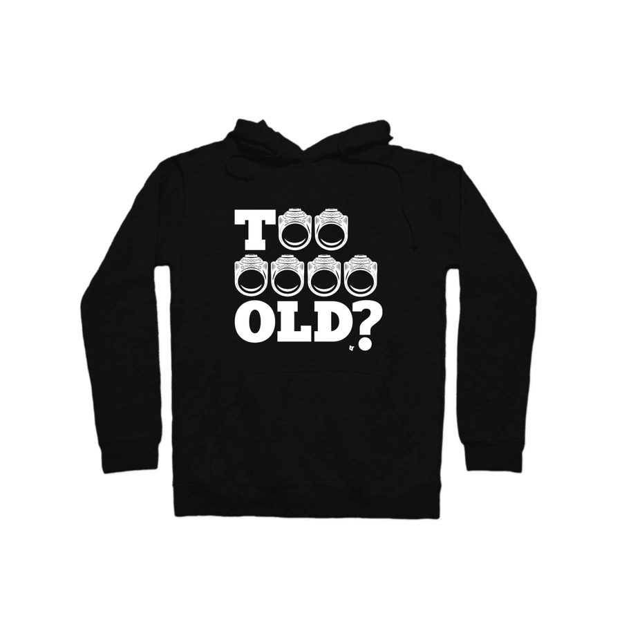 Too Old?  Pullover Hoodie