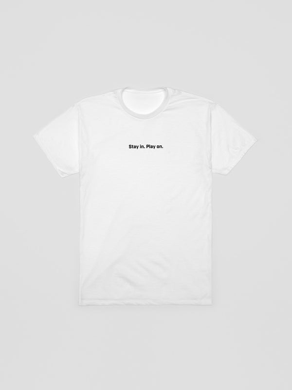 Stay In. Play On. T-Shirt