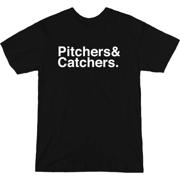 Pitchers&Catchers T-Shirt