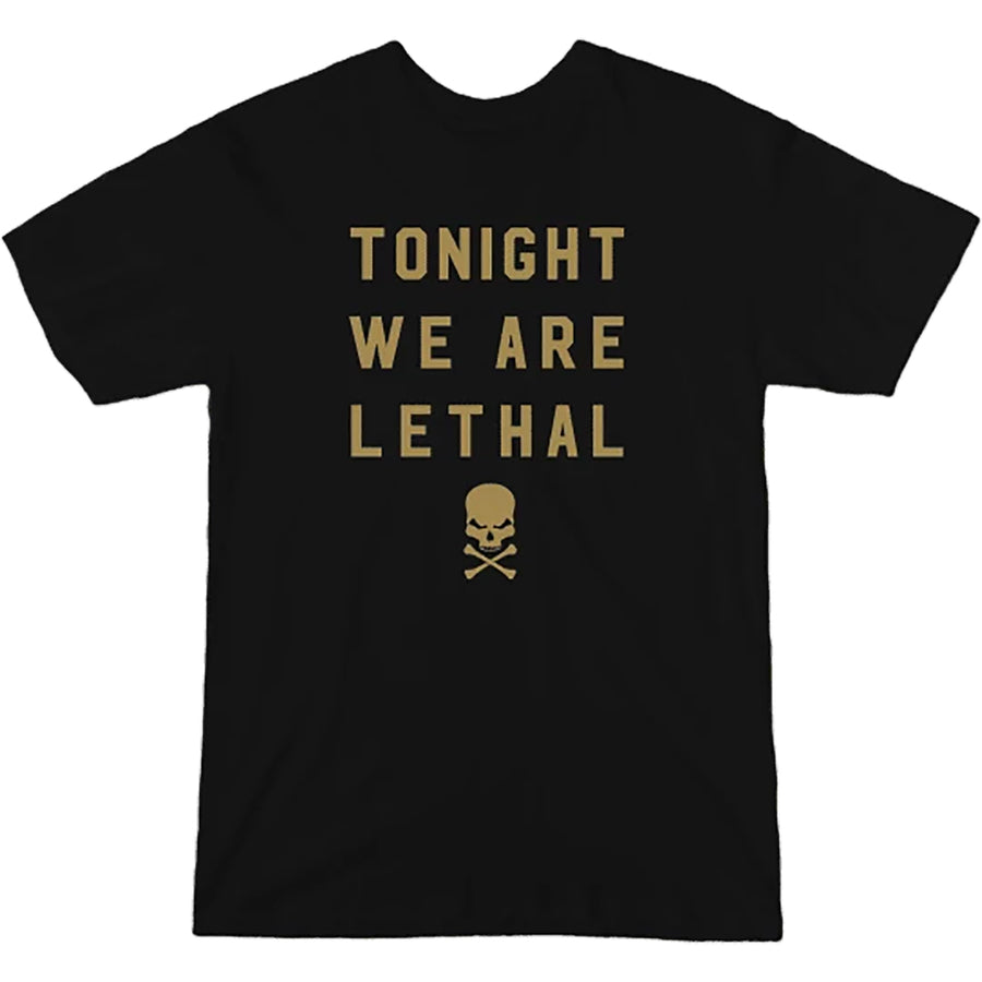 Tonight We Are Lethal T-Shirt