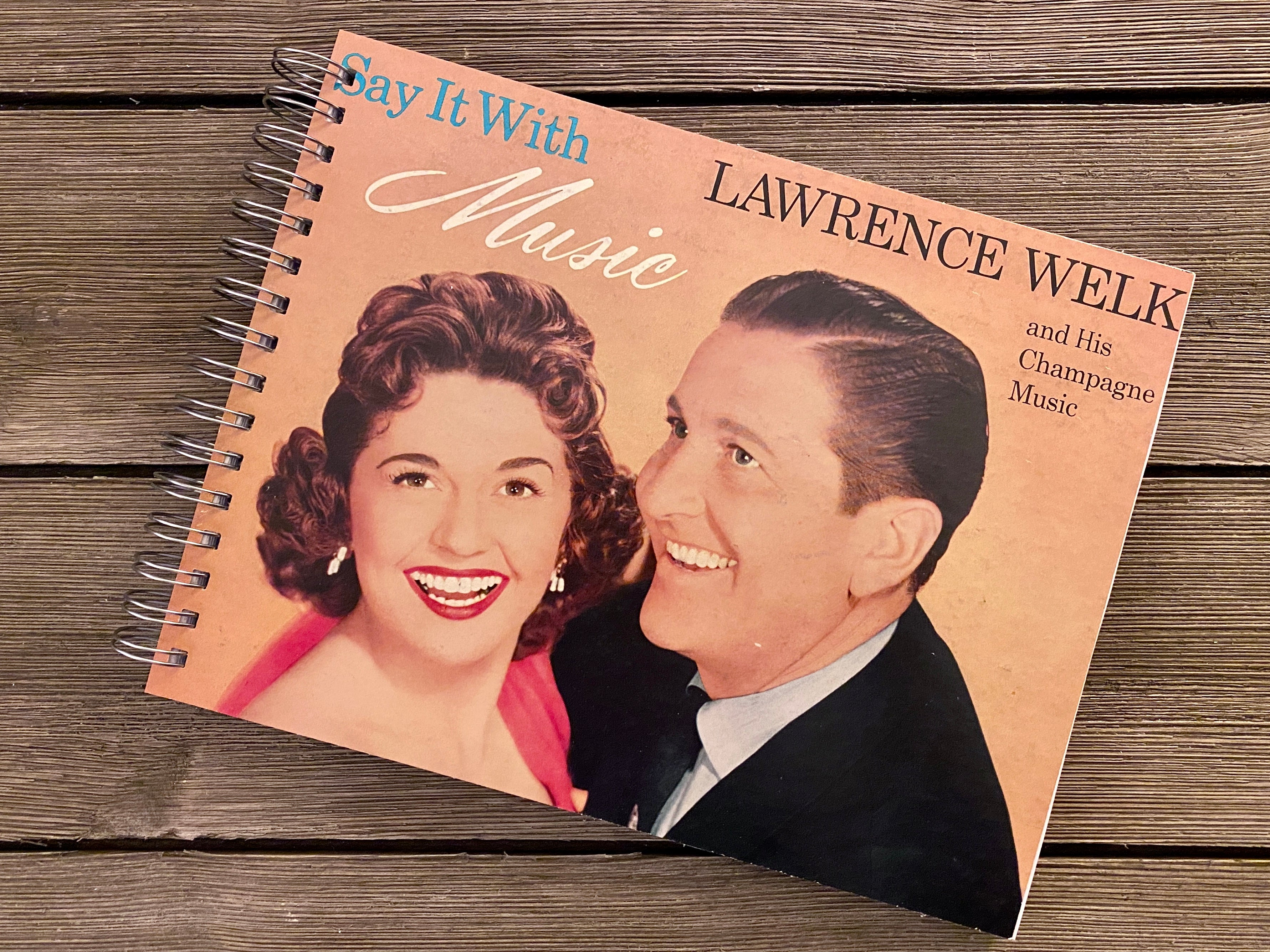 "Lawrence Welk  ""Say It With Music"" -  Notebook"