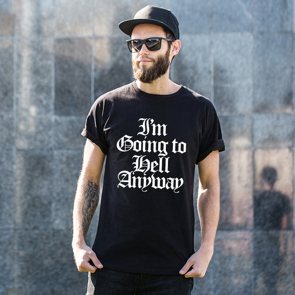 I'm going to hell anyway t-shirt