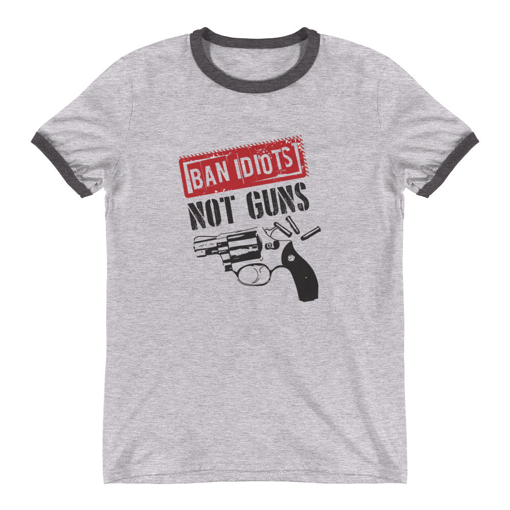 Ban Idiots Not Guns Ringer T-Shirt - Made In The USA