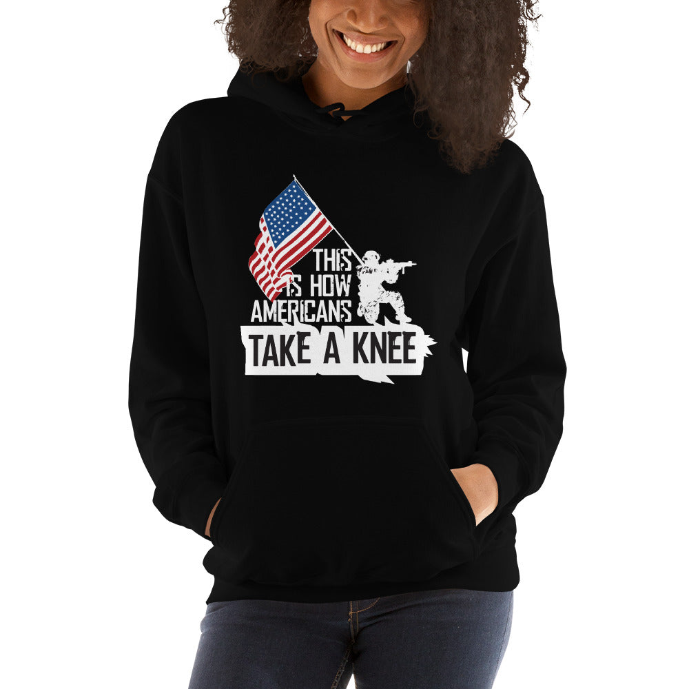 This Is How Americans Take A Knee Hooded Sweatshirt - Made In The USA
