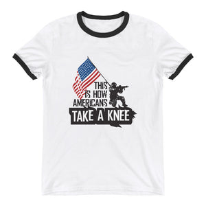 This Is How Americans Take A Knee Ringer T-Shirt - Made In The USA