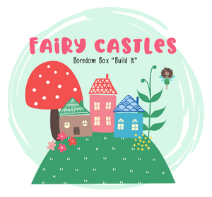 "Boredom Box ""Build It!"": Fairy Castles"