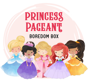 Boredom Box: Princess Pageant