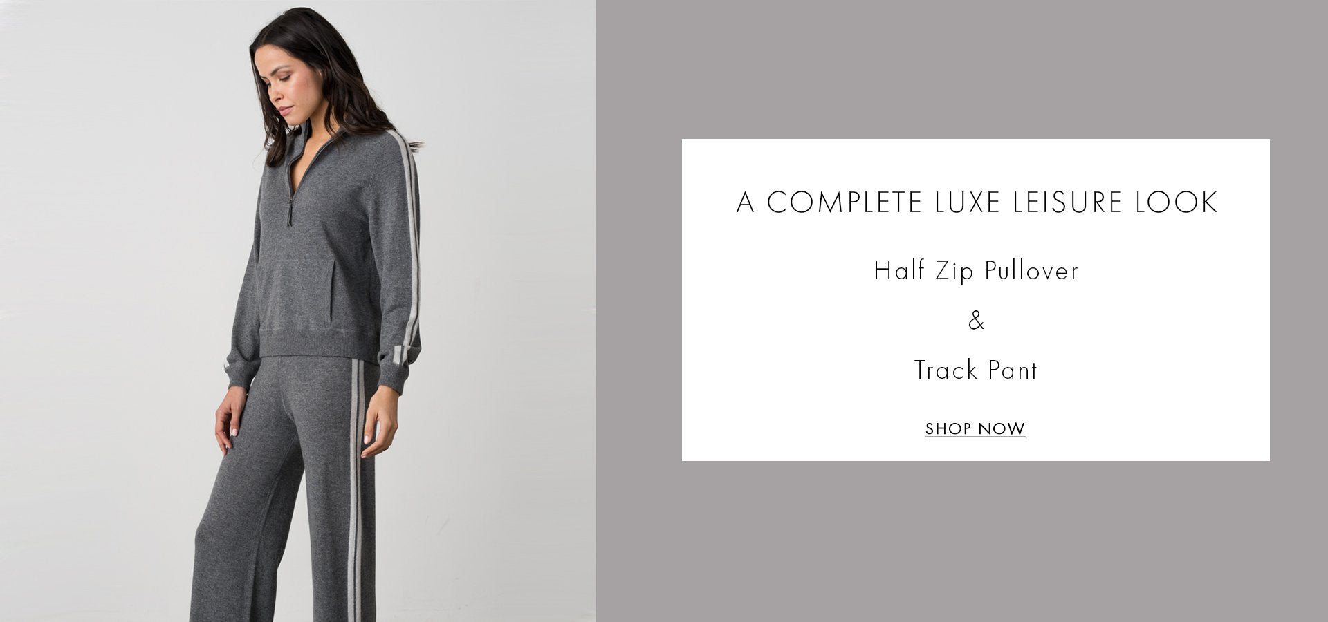 A complete luxe leisure look: half zip pullover and track pant