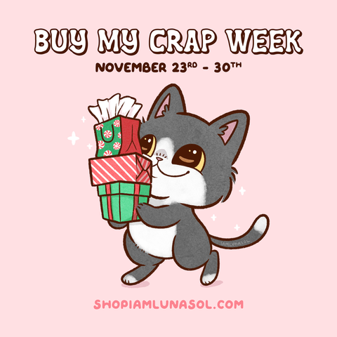 Buy My Crap Week. November 23rd - 30th. Shopiamlunasol.com