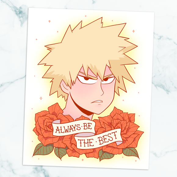 Bakugo Always Be the Best Art Print