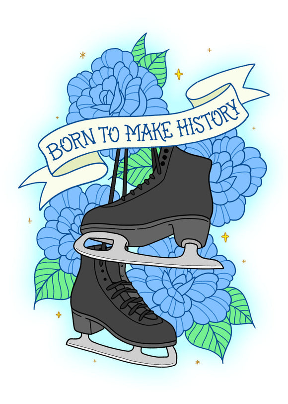 Born to Make History 5x7 Art Print