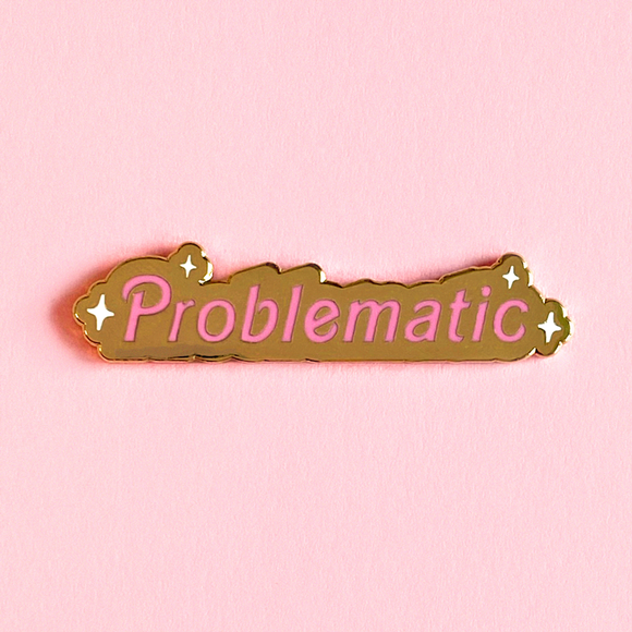 PREORDER Problematic Pin