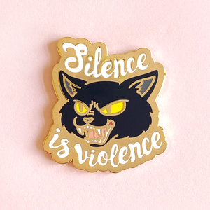 Silence is Violence Charity Pin