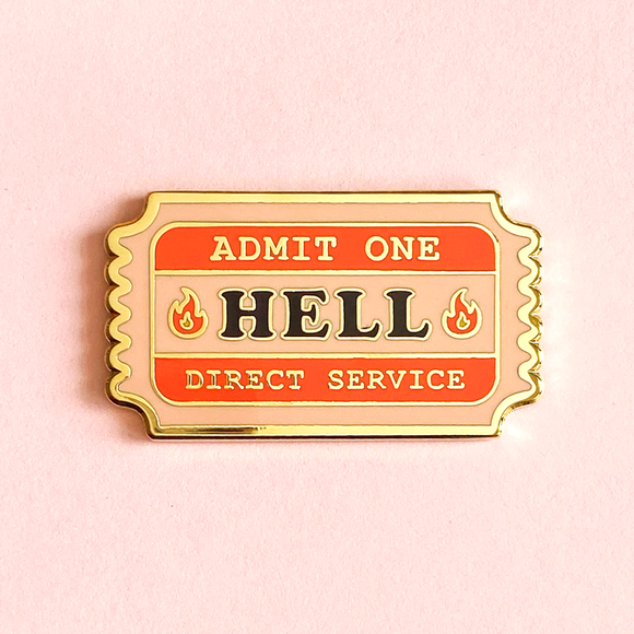 Ticket To Hell Pin