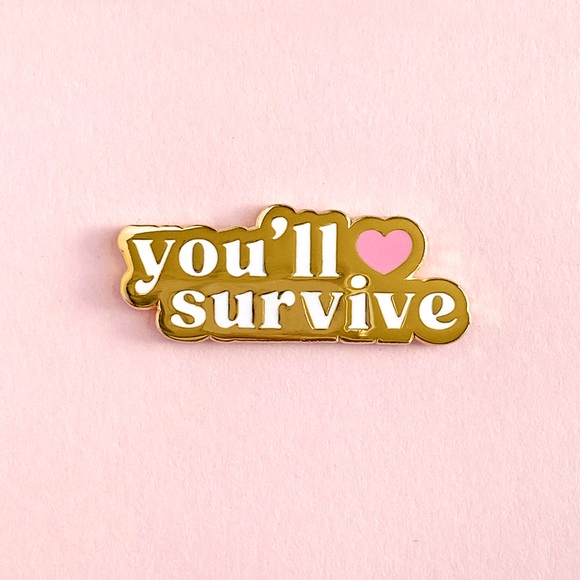 You'll Survive Pin