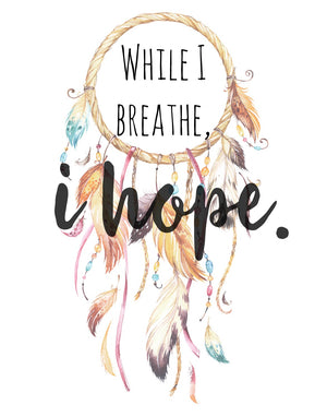 While I Breathe, I Hope