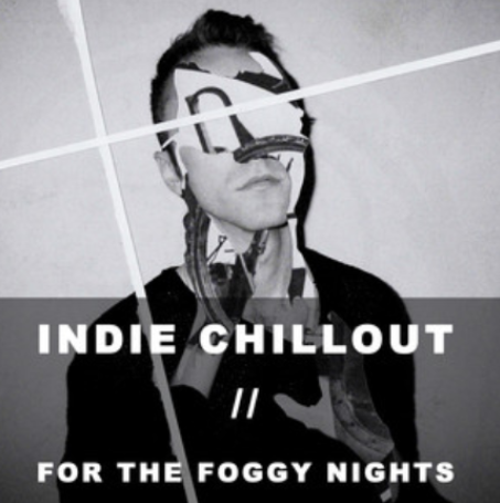 Indie Chillout // For The Foggy Nights