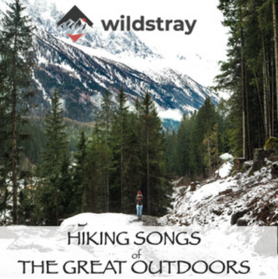 Hiking Songs of The Great Outdoors | a WildStray.com playlist