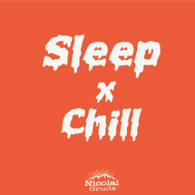 Sleep ✘ Chill