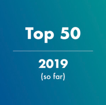 Top 50 in 2019 (So Far)