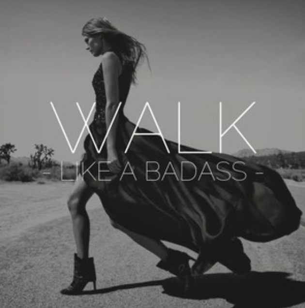 Walk Like A Badass