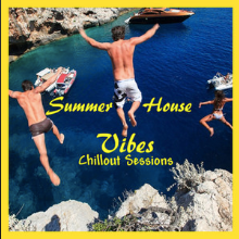 Summer House Vibes - Chill Out Sessions