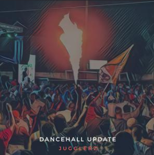Jugglerz Dancehall Update