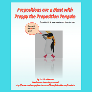 Prepositions are a Blast with Preppy the Preposition Penguin is a downloadable PDF that offers comic book like explanations, a fun art project, multisensory strategies, handouts and games.