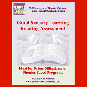 Ideal for any Orton-Gillingham or phonics-based reading program, the Good Sensory Learning Reading Assessment was created to offer teachers, reading specialists and parents a simple evaluation instrument that will help guide instruction so remedial needs can be targeted.