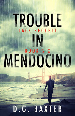 Trouble In Mendocino - Jack Beckett Book Six
