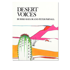Desert Voices by Byrd Baylor and Peter Parnall - El Cosmico Provision Company