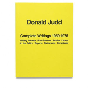 Donald Judd: Complete Writings 1959–1975 - El Cosmico Provision Company