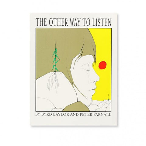 The Other Way To Listen by Byrd Baylor & Peter Parnall