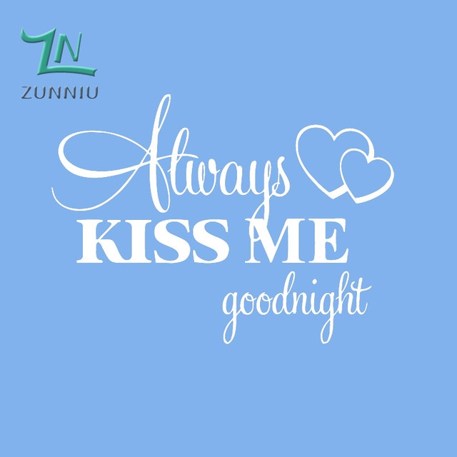 Romantic Mural Love Vinyl Wall Stickers Bedroom Quotes decals Always Kiss Me Goodnight Home Decoration Wall Art Decor