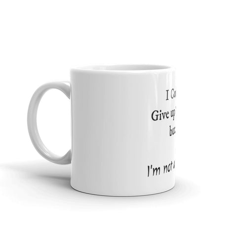 Image of I'm Not a Quitter Coffee Mug, Ceramic