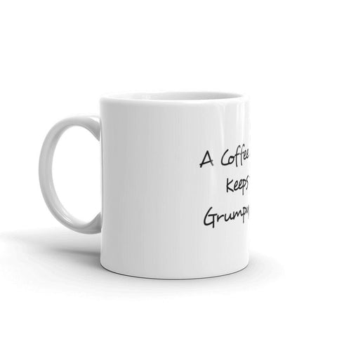 A Coffee a Day Keeps the Grumpy Away Coffee Mug