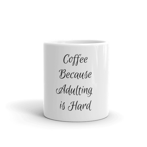 Image of Coffee Because Adulting is Hard Coffee Mug