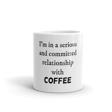 Serious Relationship with Coffee Mug