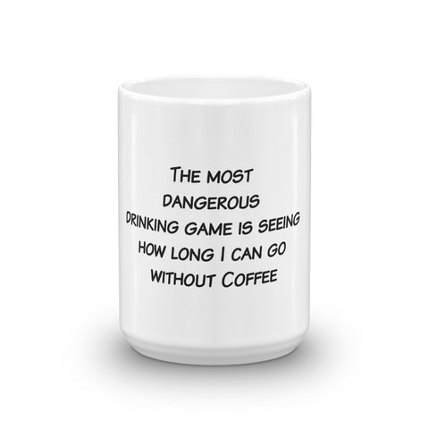 The Most Dangerous Drinking Game Coffee Mug