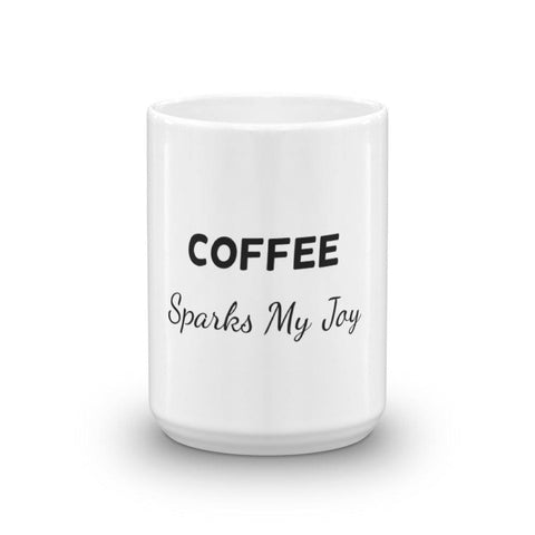 Coffee Sparks My Joy Coffee Mug