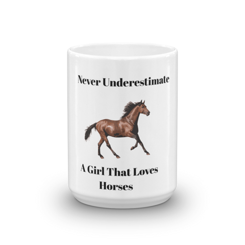 Never Underestimate a Girl that Loves Horses Coffee Mug